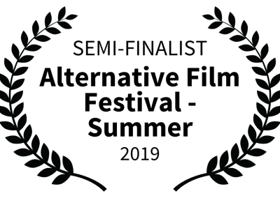 SEMI-FINALIST - Alternative Film Festival - Summer - 2019