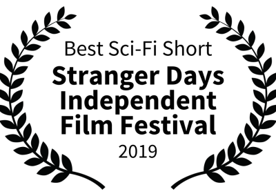 Best Sci-Fi Short - Stranger Days Independent Film Festival - 2019